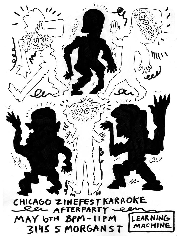 "flyer with drawn images of squiggly people. Text reads: ""Chicago Zine Fest karaoke after party, May 6th, 8-11 pm, Learning Machine, 3145 S Morgan St."""