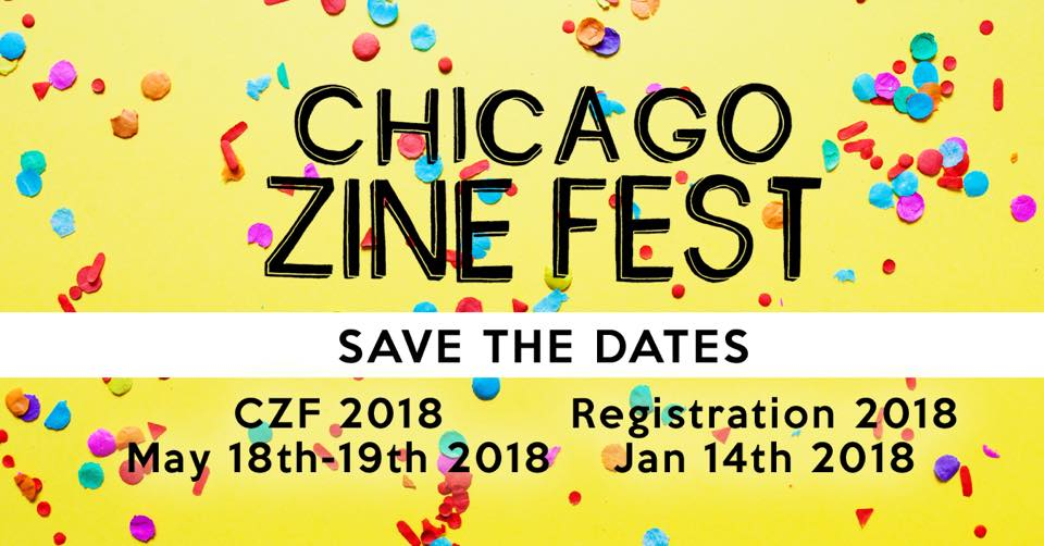 "image with confetti and text: ""Chicago Zine Fest: save the dates: CZF 2018, May 18-19; registration January 14"""
